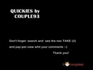 QUICKIES by COUPLE93 - TAKE2
